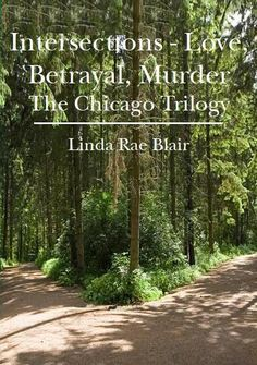 Love (Where is Harry?)  Betrayal (Claire: A Woman's Journey)  Murder (Richard: Its In The Blood    My Chicago Trilogy in a single volume.    Three lives led in pain run their courses, ultimately intersecting in early 1900s Chicago. Women had few options; men had dangerous choices. $4.61 on Amazon
