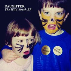 Daughter Wild Youth Ep