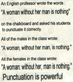 Women even got us when it comes to correct English punctuation... Do we win at anything?... | #Funny #Picture #Memes
