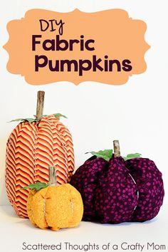How to make Fabric Pumpkins! **Just made these. Super easy! I added a cup or so of rice to the bottom in a bag. I also stuffed with walmart bags.