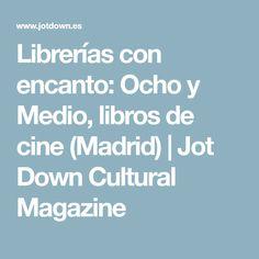 Librerías con encanto: Ocho y Medio, libros de cine (Madrid) | Jot Down Cultural Magazine