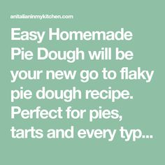Easy Homemade Pie Dough will be your new go to flaky pie dough recipe. Perfect for pies, tarts and every type of fillings. A couple of ideas for No more soggy pie bottom! Pie Dough Recipe, Homemade Pie, Baked Apples, Fritters, Tarts, Baking, Easy, Couple, Recipes