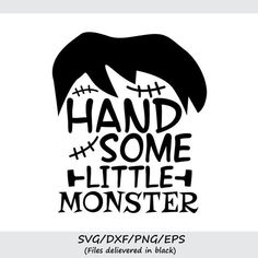 Handsome little monster svg Halloween svg Monster svg Halloween Vinyl, Halloween Silhouettes, Cricut Fonts, Cricut Vinyl, Circuit Projects, Vinyl Projects, Cricut Creations, Little Monsters, Personalized T Shirts