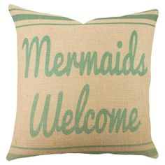 Mermaids Welcome pillow