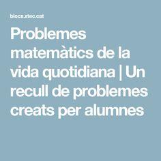 Problemes matemàtics de la vida quotidiana   Un recull de problemes creats per alumnes