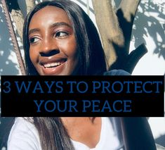 3 ways to protect your peace – valerynangula.com Your Smile, Make You Smile, Say A Prayer, Uplifting Words, Be Kind To Yourself, Finding Peace, Brown Skin, Other People, Lifestyle Blog