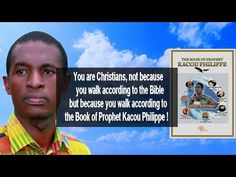Kacou Philippe, the only true Prophet of God in this generation - YouTube