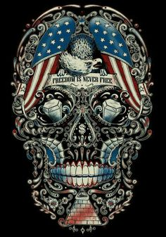 Freedom is never free! Skull