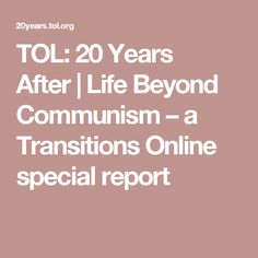 TOL: 20 Years After Life Beyond Communism – a Transitions Online special report