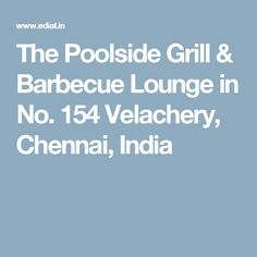 The Poolside Grill & Barbecue Lounge in No. 154 Velachery, Chennai, India