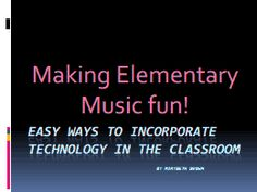 34 Page Paper on Google DocsEvans.pdf about integrating Music Games, Technology and Movement in the Classroom - many ideas for a Music Teacher