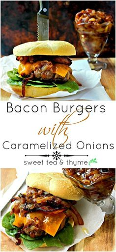 Bacon Burgers with Caramelized Onions - Bacon Burgers are juicy, flavorful, bacon-packed burgers ready for the grill this summer, topped with delicious caramelized onions. http://www.sweetteaandthyme.com