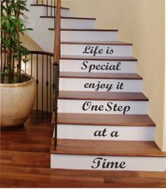 Self-adhesive Vinyl Wall Lettering Life is Special enjoy it One Step at a Time *cut apart and install on stairs Overall max line size: 5 tall x width varies up to 20 long CHOOSE YOUR COLOR F Stair Decor, Stair Steps, Stair Risers, Painted Stairs, Great Housewarming Gifts, House Stairs, Letter Wall, Home And Deco, Basement Remodeling
