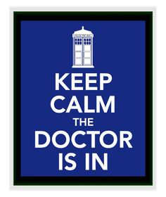 Keep Calm the Doctor is in Print  Buy three by smilesandsquiggles, $10.00