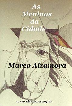 As Meninas da Cidade: As mocinhas da cidade são bonitas e dançam bem! (Portuguese Edition) by Marco Alzamora http://www.amazon.com/dp/B01AYH8M2Q/ref=cm_sw_r_pi_dp_J6TOwb1WPXZ5M