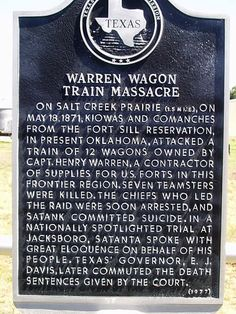 The attack on the Warren Wagon Train made news throughout Texas and the nation, resulting in a change of Indian policy. Even though Satanta spoke with eloquence at his trial, he had a big mouth. His bragging about his, Satank's and Big Tree's roles in the massacre resulted in their arrests, convictions, and death sentences.  Satank was killed trying to escape. Satanta died from a fall from the window of his 2nd story jail cell. Big Tree became a deacon in the Baptist church.