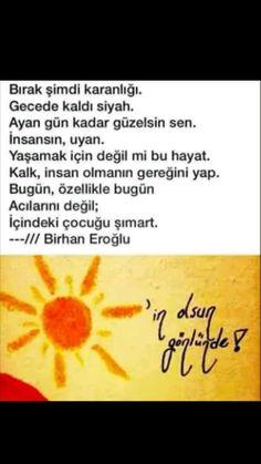 Bırak şimdi karanlığı Gecede kaldı siyah Birhan Eroğlu
