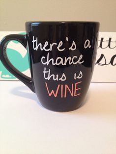 There's A Chance This Is Wine. mug by thelittlevinylsaur on Etsy