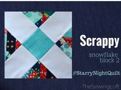 I'm turning my leftover fabric scraps into this fabulous quilt one block at a time with The Sewing Loft's Starry Night Quilt.