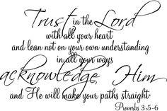 ❤ ♡ ❤ Proverbs 3:5-6 ❤ ♡ ❤