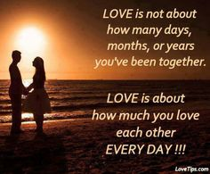 Love Quotes : Love is not about how many days, months or years you've been together. Love is about how much you love each other everyday! This Quote And The Picture Was Posted By Ling Carolina. Cute Couple Quotes, Love Quotes For Him Boyfriend, Cute Love Quotes For Him, Life Quotes Love, Valentine's Day Quotes, Love Quotes For Her, Romantic Love Quotes, Love Yourself Quotes, Cute Quotes