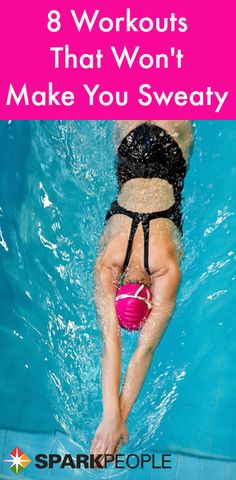 Hate to sweat but still want to get in a good workout? These 8 workouts won't make you sweaty. Are you feeling the motivation to exercise yet? Pool Workout, Sweat Workout, Workout Fitness, Fitness Nutrition, Fitness Tips, Fitness Motivation, Exercise Motivation, Water Aerobics, Spark People