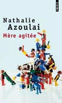 Mère agitée de Nathalie Azoulai, http://www.amazon.fr/dp/2020604132/ref=cm_sw_r_pi_dp_0Wektb1G1G7QH
