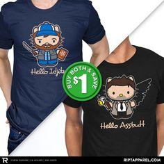 """Get """"Hello Idjits"""" and """"Hello Assbutt"""" from artist fanboy30 today only, April 1, for $10 at RIPT Apparel. www.riptapparel.com"""