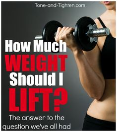 How much weight should you be lifting? The answer may surprise you! #workout #advice on Tone-and-Tighten.com