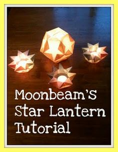 Waldorf Star Lantern Tutorial - for solstice Waldorf Crafts, Waldorf Toys, Candle Lanterns, Paper Lanterns, Candles, Advent, Paper Quilling Designs, Saint Martin, Nature Table