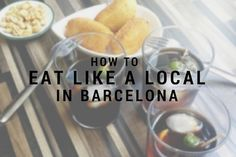 Food customs change from country to country, or even city to city, it can be hard to know the protocol. But here's how to eat like a local in Barcelona!