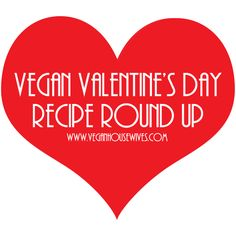 Vegan Valentine's Day REDcipe Round Up #govegan #veganvalentines