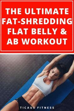 The Ultimate Fat-Shredding Flat Belly and Ab Workout