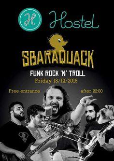"""Sbaraquack funk rock """"n"""" troll @ Hostel  Ενα ανερχόμενο μουσικό σχήμα που διασκευάζει ολα τα μουσικά είδη στο δικό του rock """"n"""" roll ύφος.  Φέτος το καλοκαίρι ήταν η έκπληξη στο Matala Beach festival και στο μεγαλο φιλανθρωπικό event Santa Run που γίνεται στα Χανια."""