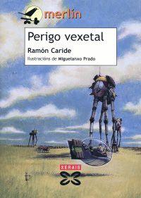 ''Perigo vexetal'' de Ramón Caride, premio Merlín de Literatura Infantil, 1995