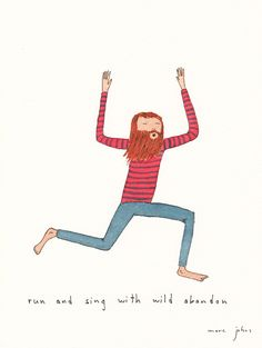 run and sing with wild abandon Marc Johnson Illustration