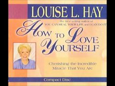 "Louise Hay ""How to Love Yourself"" free download Louisehay.com"