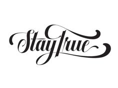 Calligraphy Discover Stay True Stay True by Neil Tasker Graffiti Lettering Fonts, Tattoo Lettering Fonts, Lettering Styles, Typography Letters, Lettering Design, Hand Lettering, Tatuaje Stay True, Typography Inspiration, Logo Design Inspiration
