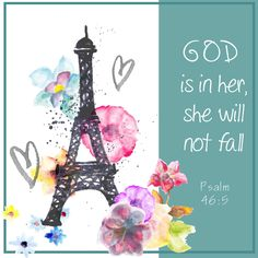 Psalm 46:5 God is in her she will not fall
