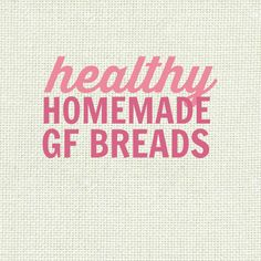 Healthy Homemade Gluten Free Bread Recipes - low fat, gluten free, paleo, high protein, low carb, sugar free, clean eating friendly, vegan and more!