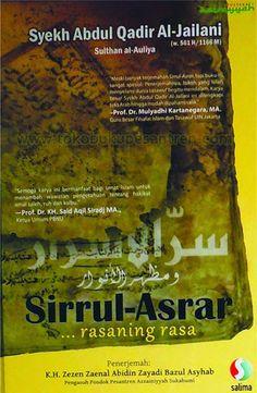 Sirrul Asrar karya Syaikh Abdul Qodir al Jailani diterjemahkan oleh KH. Zezen Zainal Abidin ISBN: 978-602-1511-02-2 Isi: Hal xxxii + 283 Har...
