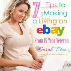 7 Tips to Making a Living on eBay from 15 Year Veteran