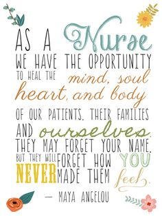 As a nurse & a mom I can say the same is true for a mom ... however, as a mom, they do tend to remember your name.