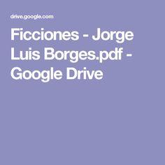 Ficciones - Jorge Luis Borges.pdf - Google Drive