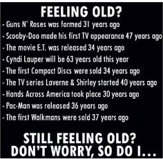 All these totally feel like yesterday! Getting Older Humor, Best Quotes, Funny Quotes, Cyndi Lauper, My Generation, First Tv, Good Thoughts, The Good Old Days, People Quotes