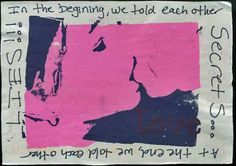 In the beginning, we told each other secrets, in the end we tell each other lies. Secret from PostSecret.com