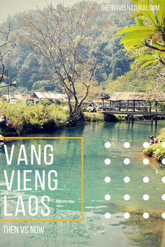 Don't let hearsay keep you from exploring new places. This excellent post on Vang Vieng Laos shows us then vs. now.