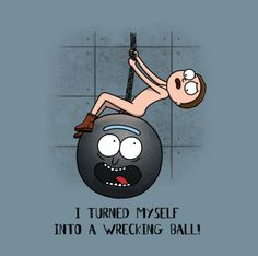Rick and Morty x Wrecking Ball Rick