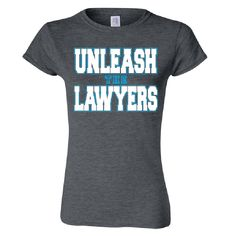 Nancy Grace Unleash the Lawyers Tee is a great gift for law school grads!