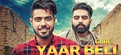 Yaar Beli Guri Deep Jandu - Punjabi Mp3 Mp4 & HD Video Song Download   And Information :   Song : Yaar Beli  Singe :  Guri  Musi...